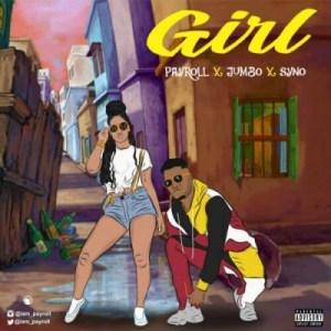 Payroll - Girl feat Jumbo x Syno